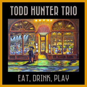 todd hunter cd eat drink play