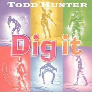 dig it cd by todd hunter